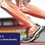 No Bones About It: How To Improve Your Bone Density