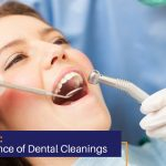 Flushed Out: The Importance of Dental Cleanings