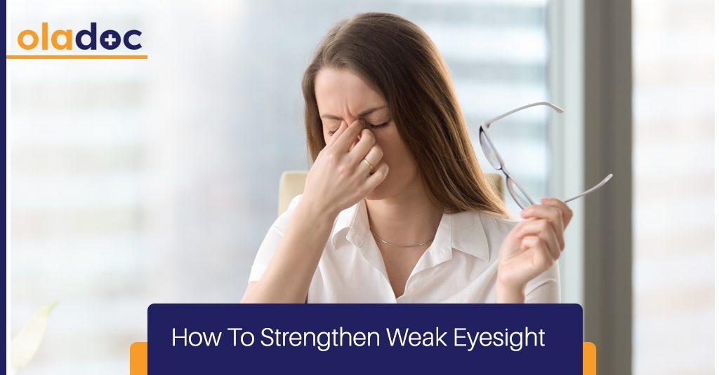 How To Strengthen Weak Eyesight