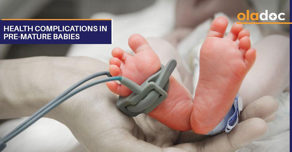 HEALTH COMPLICATIONS IN PREMATURE BABIES