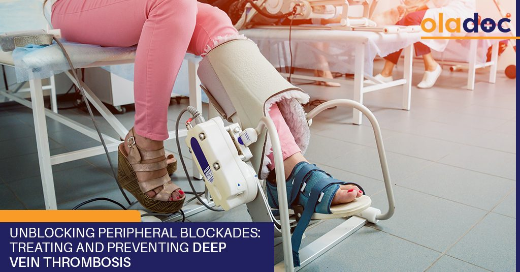 Unblocking Peripheral Blockades: Treating and Preventing Deep Vein Thrombosis