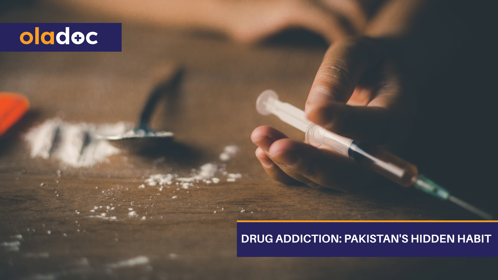 Drug Addiction: Pakistan's  Hidden Habit